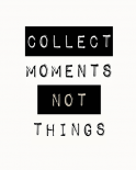Collect moment not things II - Anne Waltz