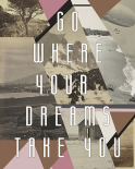 Go where you dreams I