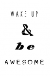 Wake up be awesome - Anne Waltz