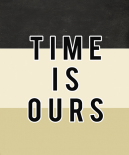 Time is ours - Anne Waltz