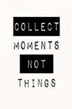 collect moments - Anne Waltz