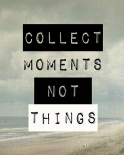 Collect moment not things III - Anne Waltz